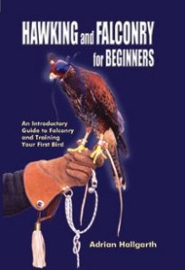 Hawking and Falconry for Beginners by Adrian Hallgarth